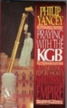 Praying with the KGB by Philip Yancey