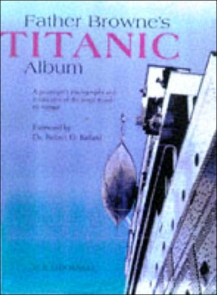 Father Browne's Titanic Album by E.E. O'Donnell
