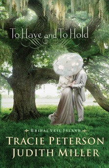 To Have and to Hold (Bridal Veil Island, # 1)