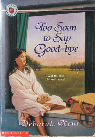 Too Soon to Say Good-Bye by Deborah Kent