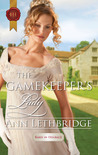 The Gamekeeper's Lady (Rakes in Disgrace, #1)