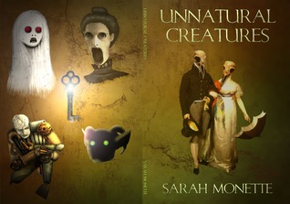 Unnatural Creatures by Sarah Monette