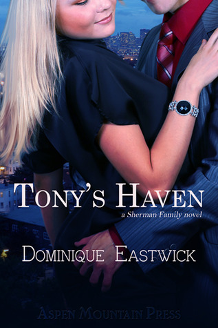 Tony's Haven by Dominique Eastwick