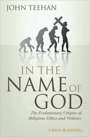 In the Name of God: The Evolutionary Origins of Religious Ethics and Violence