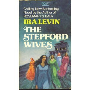 Stepford Wives by Ira Levin