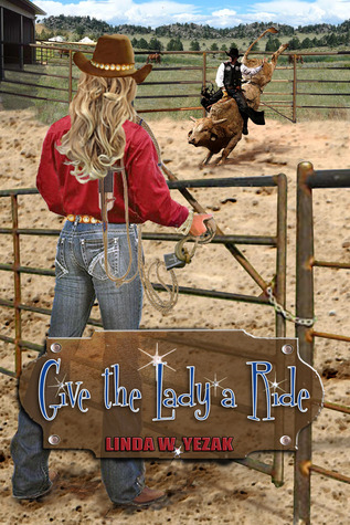 Give the Lady a Ride by Linda W. Yezak