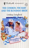 The Cowboy, The Baby And The Runaway Bride by Lindsay Longford