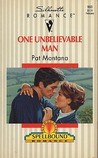 One Unbelievable Man by Pat Montana