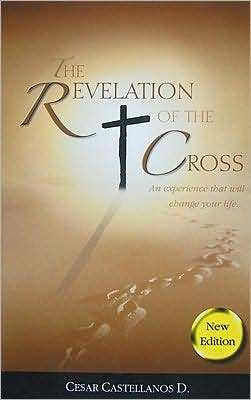 The Revelation of the Cross by César Castellanos