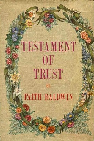 Testament of Trust by Faith Baldwin