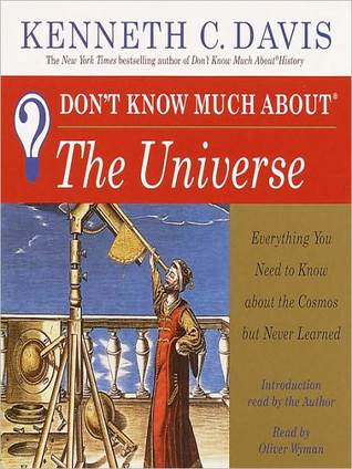 Don't Know Much About the Universe by Kenneth C. Davis