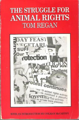 regan and animal rights Subject of animal rights include all that dwell therein (1982), the case for animal  regan defends the view that animals have rights based on their inherent.