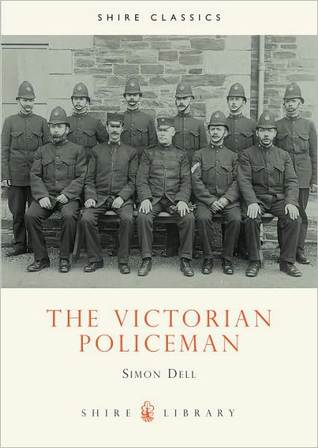 The Victorian Policeman by Simon Patrick Dell