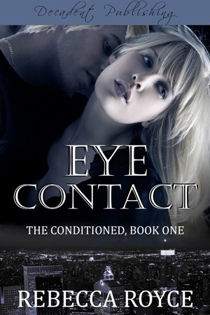 Eye Contact by Rebecca Royce