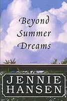 Beyond Summer Dreams by Jennie Hansen