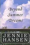 Beyond Summer Dreams by Jennie L. Hansen