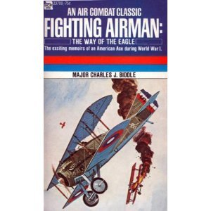 Fighting Airman: The Way of the Eagle - a Memoir of the 13th Aero Squadron and 4th Pursuit Group in France (Great War Ser., No. 7)