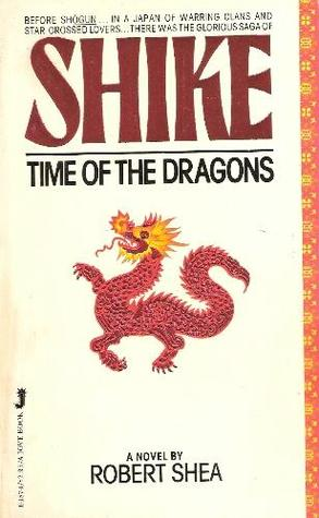 Time of the Dragons by Robert Shea
