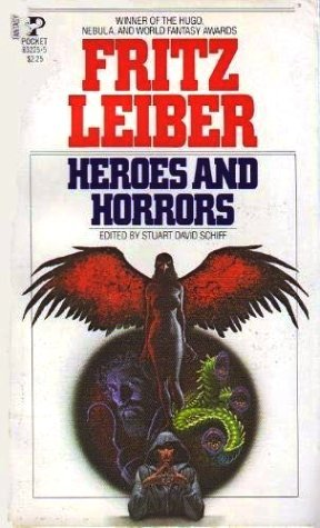 Heroes and Horrors by Fritz Leiber