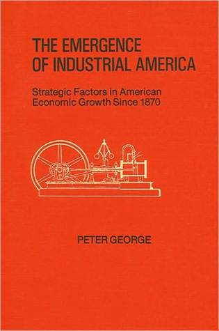 Emergence of Industrial America, The