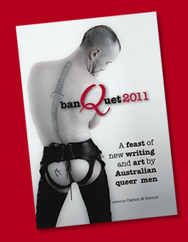 banQuet 2011: A feast of new writing and art  by  Australian queer men by Deanne Carson