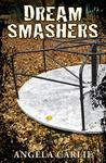 Dream Smashers by Angela Carlie