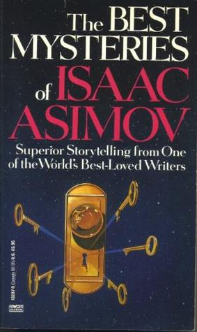 The Best Mysteries Of Isaac Asimov by Isaac Asimov