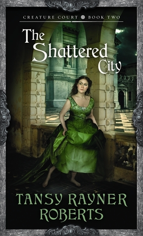 The Shattered City by Tansy Rayner Roberts