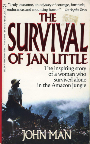 The Survival of Jan Little by John Man