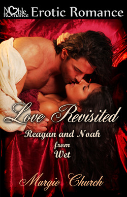Love Revisited: Reagan and Noah (Wet, #2)