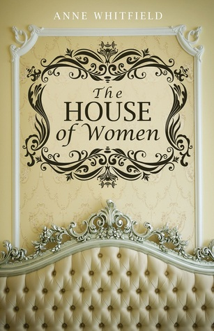 The House of Women by Anne Brear (Annemarie Brear)