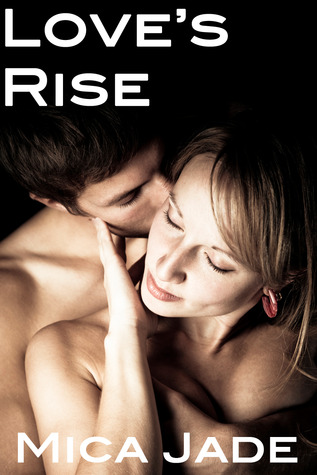 Love's Rise (A Contemporary Erotic Romance)