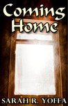 Coming Home by Sarah R. Yoffa