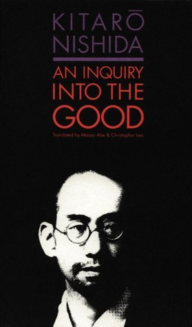 An Inquiry into the Good by Kitarō Nishida