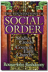 The Foundations Of Social Order: Studies In The Creed And Councils Of The Early Church