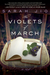 The Violets of March (Paperback)