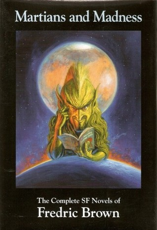Martians and Madness: The Complete SF Novels of Fredric Brown (Nesfa's Choice Series)