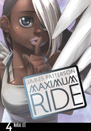 Maximum Ride, Vol. 4 (Maximum Ride: The Manga, #4)