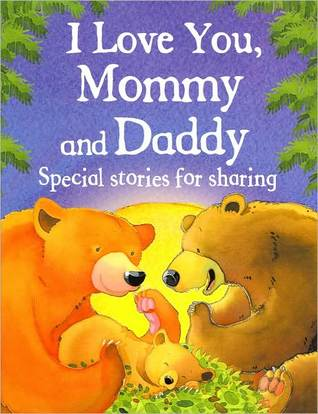 I Love You, Mommy and Daddy by Jillian Harker