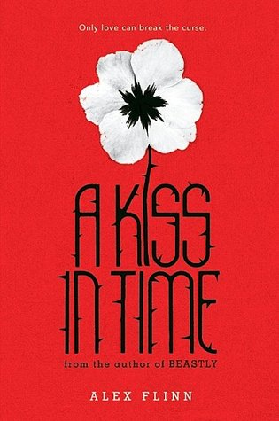 A Kiss in Time by Alex Flinn