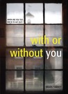 With or Without You by Brian Farrey