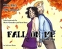Fall on Me Volume One