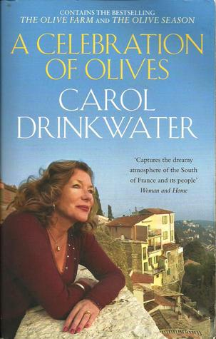 Celebration Of Olives by Carol Drinkwater