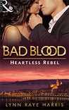 The Heartless Rebel (Bad Blood, #5)