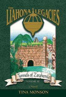 Tunnels of Zarahemla (The Liahona Legacies, #3) Tina Monson
