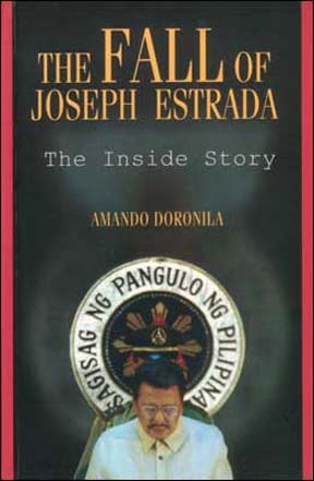 The Fall of Joseph Estrada by Armando Doronila