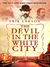 The Devil in the White City: Murder, Magic and Madness at the Fair that Changed America (Paperback)
