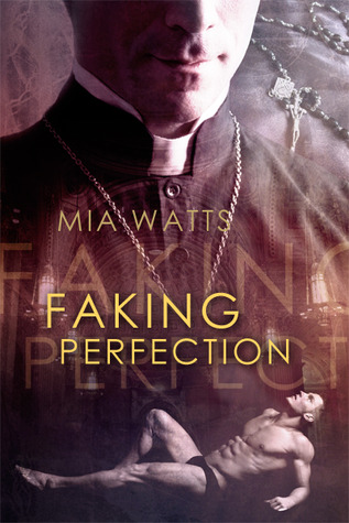 Faking Perfection by Mia Watts