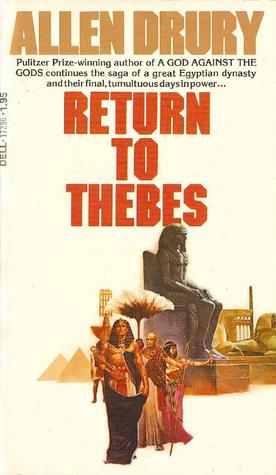 Return To Thebes by Allen Drury