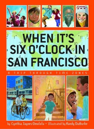 When It's Six O'Clock in San Francisco by C.J. Omololu